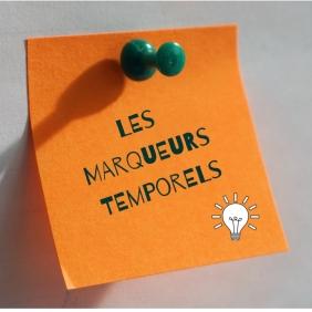 LES MARQUEURS TEMPORELS